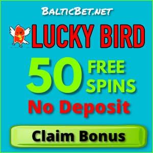 Lucky Bird Casino no deposit 50 free spins bonus for BalticBet.net is on photo.